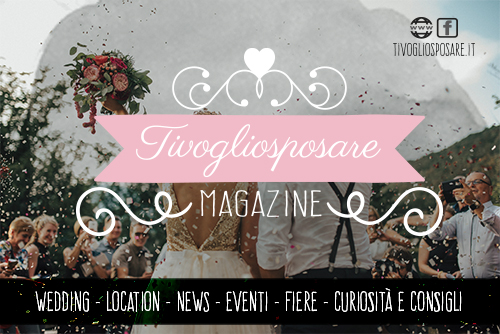 Tivogliosposare.it - Web Magazine sul Matrimonio